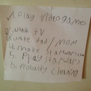 a list of things to do: play vieog games, watch tv, wake dad/mom, make star wars character, play star wars, probably cleaning
